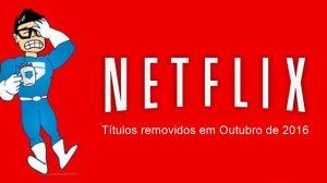 removidos da Netflix em Outubro