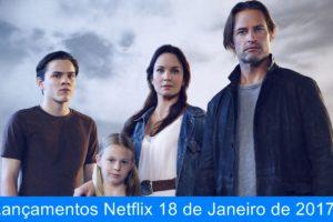 Lançamentos Netflix 18 de Janeiro de 2017