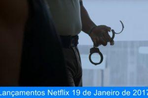 Lançamentos Netflix 19 de Janeiro de 2017